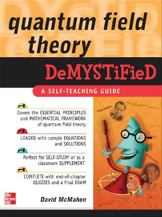 QUANTUM FIELD THEORY DEMYSTIFIED A SELF-TEACHING GUIDE