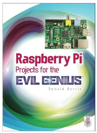 RASPBERRY PI PROJECTS FOR THE EVIL GENIUS 2014 NORRIS DONALD