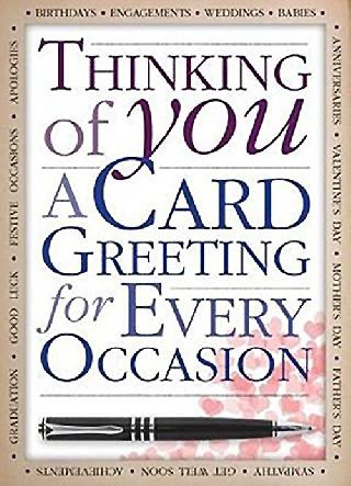 THINKING OF YOU:A CARD GREETING FOR EVERY OCCASSION