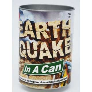 EARTHQUAKE IN A CAN 
